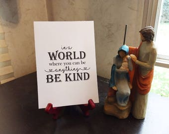 In a World where you can be anything be kind, home decor, wall art, print