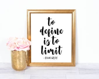 To Define Is To Limit, Oscar Wilde, Printable Quote, Motivational Art, Office Art, Inspirational Quote, 8x10