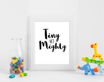 Nursery Printable Digital Download - 'TINY YET MIGHTY' Quote - Grey Type Art Print - A4 nursery Print - Motivational Quote.