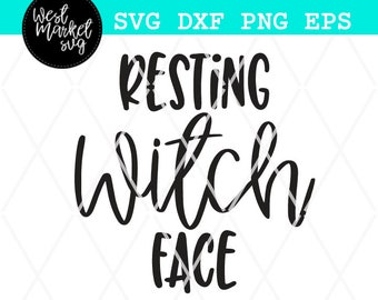 Halloween Svg, Resting Witch Face Svg, Fall Svg, Witch Svg, Svg, EPS, DXF, PNG, Womens Svg, Silhouette, Cricut