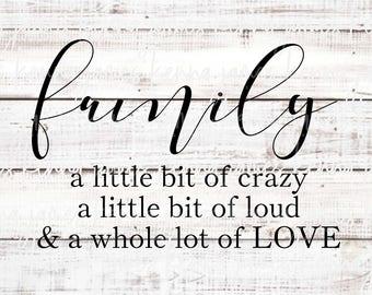 Family svg   Crazy svg   Loud svg   Love svg   Farmhouse svg   Farmhouse Style svg   SVG   DXF   JPG   cut file