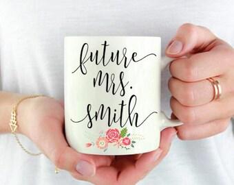 Future Mrs Mug,Future Miss Cup,Engaged Mug,Engaged Cup,Engaged Gift,Engagement Mug,Wedding mug,Bride to Be Gift,Proposal Gift,Christmas gift