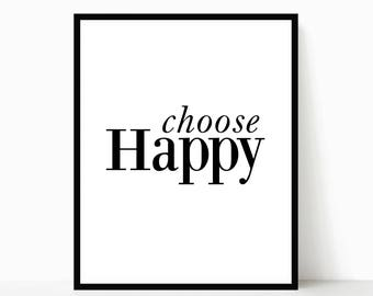 Choose Happy, Quote Prints, Printable Art, Wall Art, Inspirational Quote, Motivational, Home Décor, Dorm Room, Typography Art, Download