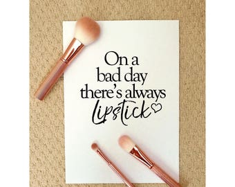 Wall Decor Quote 'On a bad day, theres always lipstick'