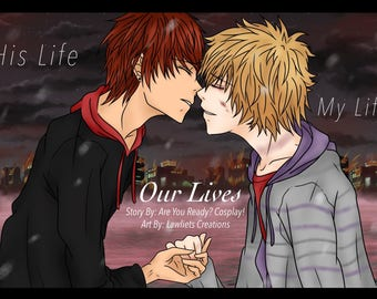 His Life, My Life, Our Lives- Book One: By Are You Ready? Cosplay and Lawlietscreations