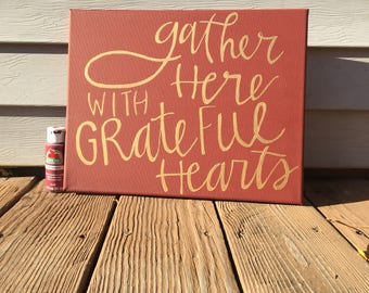 Gather here with grateful hearts canvas