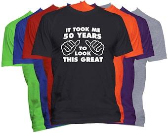 Birthday T Shirt 50 Birthday Gift Shirt It Took Me Years To Look This Good Funny Birthday T Shirt Gift