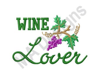 Wine Lover - Machine Embroidery Design, Grape Vine