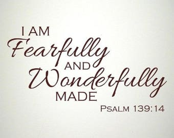 Fearfully and wonderfully made wall decal