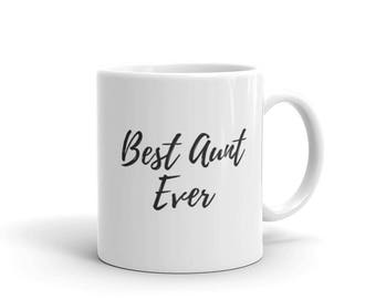 Best Aunt Ever Mug, 11 and 15oz, Made in USA