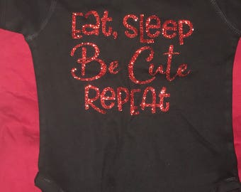 Eat Sleep Be Cute Repeat Onesie