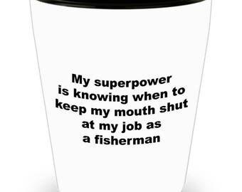 Funny Fisherman Shot Glass - My Superpower