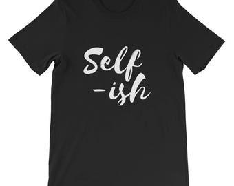 Self-ish Short-Sleeve Unisex T-Shirt
