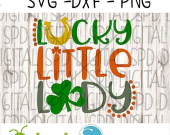 Lucky Little Lady Svg, St. Patrick's Day Svg, DXF, PNG, SVG files for Silhouette and Cricut