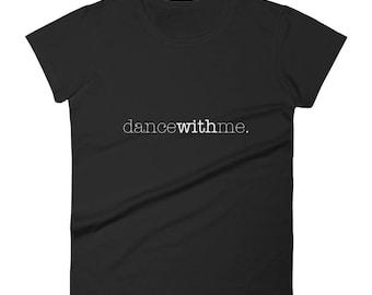 Dance With Me (W&B) (Shirt)