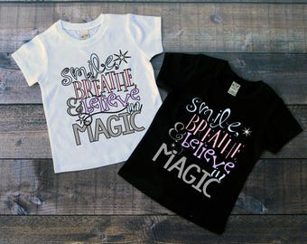 Children's Tee Shirt, Smile Breathe And Believe in Magic T-Shirt, Fairytale T-Shirt, Black or White Tee, Infants, Toddler, Youth, Girl Shirt