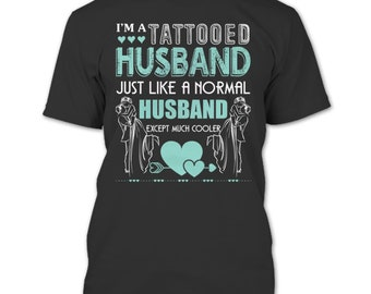 I'm A Tattooed Husband T Shirt, Husband Except Much Cooler T Shirt