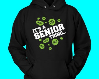 It's A Senior Thing- Senior Class Shirts 2018