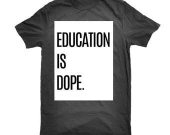 Education is Dope Original T-Shirt