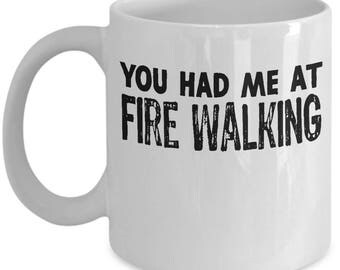 Funny Fire Walking Mug For Fire Walkers Alternative Gifts Coffee Mug / Tea Cup - High Quality Ceramic, Gift Idea for Son, Daughter,