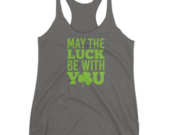 May The Luck Be With You T-shirt-St. Patrick's Day Tee-Bad and Boozy-St-Patty's Day-Shamrock Shirt-St. Patrick's Day-Shamrock