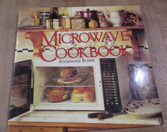 The Microwave Cookbook by Annemarie Rosier 1985 Hardcover with dust jacket very good