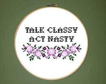 Talk Classy Act Nasty The Office Quote Cross Stitch Pattern *PATTERN ONLY* PDF Instant Download