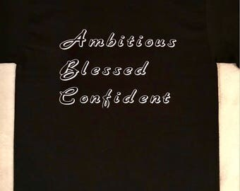 Ambitious Blesses Confident (ABC) Custom Tshirt