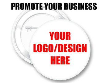 Custom Buttons, for Marketing, Advertising, Logo Design , business promotions marketing, Pin Badge, Pin Back Button