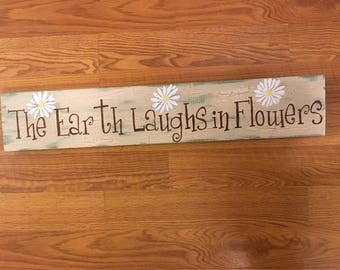 The Earth Laughs in Flowers Handpainted Wooden Sign