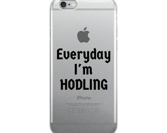 iPhone Case 6/7/8/+ - Everyday I'm HODLING