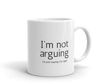 """The """"I'm right"""" USA made Mug"""