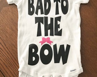Bad to the bow bodysuit, Bow onesie, bow shirts, bow baby girl,