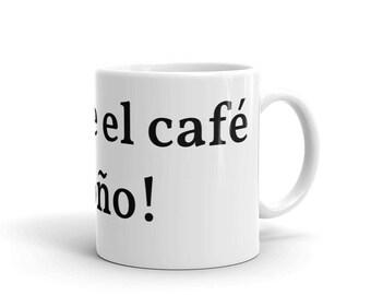 Coffee Mug: Traime el Cafe... ¡Coño!