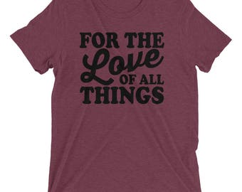 For the Love of all Things Go Vegan Crew Neck Short sleeve t-shirt Cute Vegan T-shirts Funny T-shirts