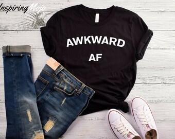 Awkward AF T-Shirt