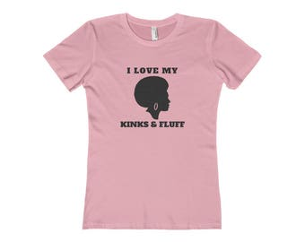 Natural Hair Gift For Her I Love My Kinks & Fluff Tee T Shirt