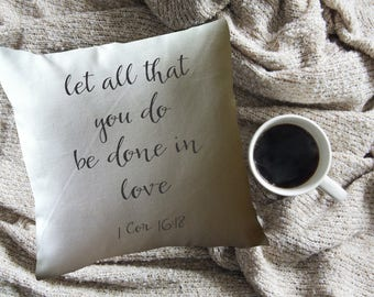 bible verse decorative throw pillow cover/ 1 corinthians 16:18/ let all that you do be done in love