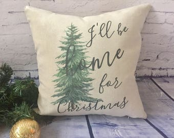 Ill be home for christmas throw pillow/ christmas pine tree/ greenery pillow/ farmhouse decor/ cabin christmas