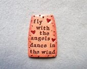 Inspirational Saying/Quote Pendant in Polymer Clay - Fly with the Angels, Dance in the Wind