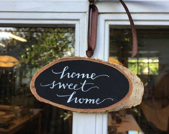 "Hand-Lettered ""Home Sweet Home"" small chalkboard style sign on birch ooak"