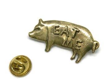 Eat Me Pig Pin, Brass Pin, Clutch Pin, Small Lapel Pin, Tack Pin, Word Pin, Animal Pin, Gift for Men, Small Brass Pin, Novelty Pin, Flair