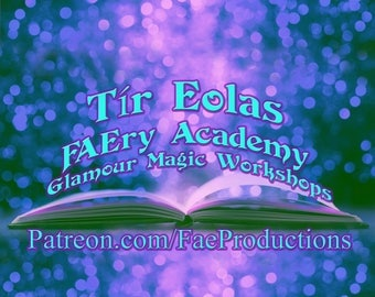 FAEry Academy GLAMOUR Magic WORKSHOPS Monthly, HANDMADe Loot Crate, In-store discounts and MORE