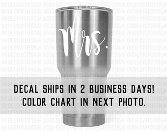 Mrs. Vinyl Decal - Decal for YETI, RTIC, Ozark Trails or your choice stainless steel tumbler.