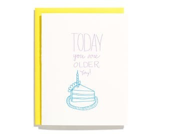 Today You Are Older- Letterpressed Birthday Card - CB112