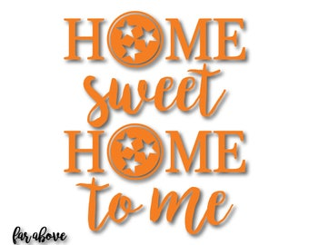 Home Sweet Home to Me Rocky Top Tennessee Tri-Star TN Tristar SVG, EPS, dxf, jpg, png Digital cut file for Silhouette or Cricut