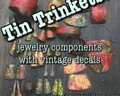 Tin Trinkets:  jewelry components with vintage decals by fancifuldevices