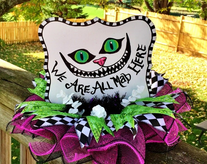 SALE- We Are All Mad Here, Alice in Wonderland, Cheshire Cat Centerpiece