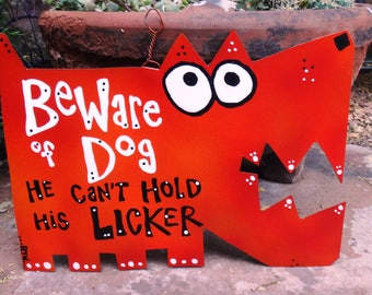 Beware of Dog - Can't Hold Licker Metal Sign