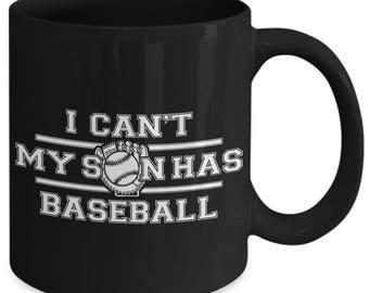I Can't My Son Has Baseball Game Parents Coffee Mug